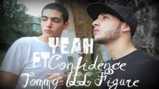 Confidence & Tommy iLL Figure - Yeah