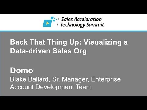 Domo - Back That Thing Up: Visualizing a Data-driven Sales Org