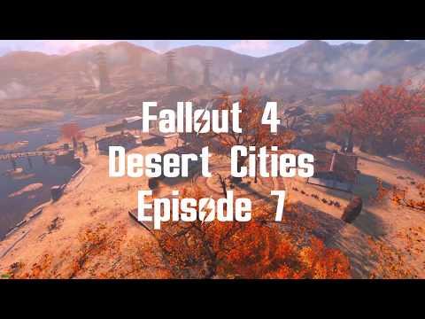 Desert Cities Episode 7 Fallout 4