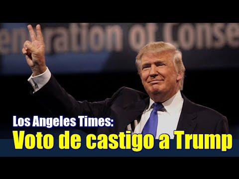 Voto de castigo a Trump: Los Angeles Times
