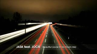 Jask feat. Jocie - Beautiful (Jocie In My Room Mix)