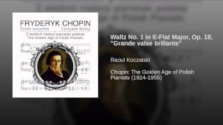 "Waltz No. 1 in E-Flat Major, Op. 18, ""Grande valse brillante"""
