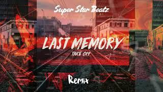 TakeOff-Last Memory Remix (Prod. By SuperStar Beatz)
