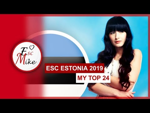 Eurovision Estonia 2019 [EESTI LAUL] - My Top 24 [With RATING] from YouTube · Duration:  7 minutes 6 seconds