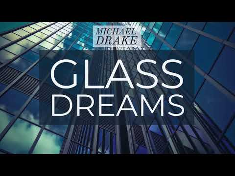 Michael Drake - Glass Dreams