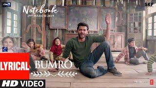 LYRICAL: Bumro Song | Notebook | Zaheer Iqbal & Pranutan Bahl | Kamaal Khan | Vishal Mishra