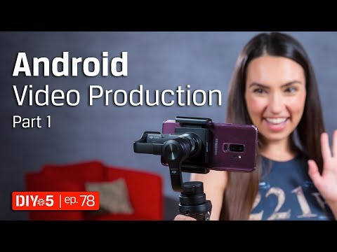 Video Tips - Android Video Production pt 1: Cinematography, Lighting, Stabilization - DIY in 5 Ep 78