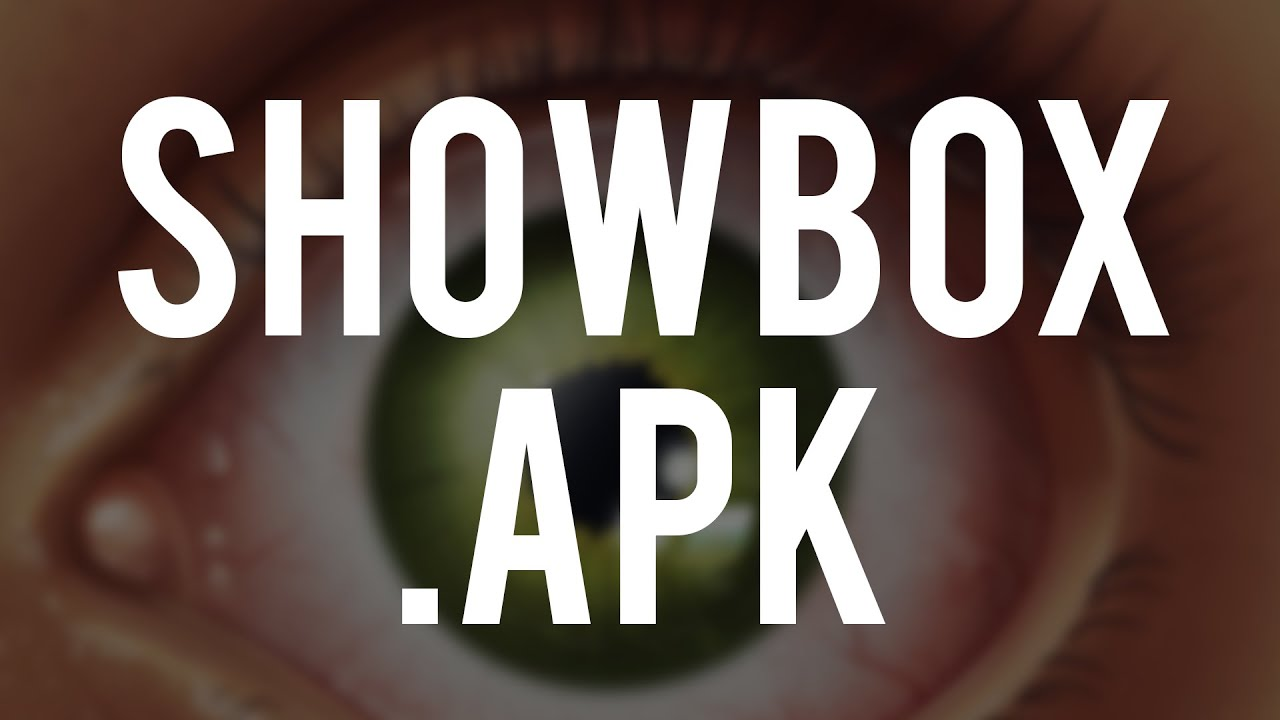 Showbox Apk File Free Movies And Tv Shows February