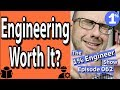 Is Engineering Worth It? Is Engineering Hard? Why Is Engineering So Hard