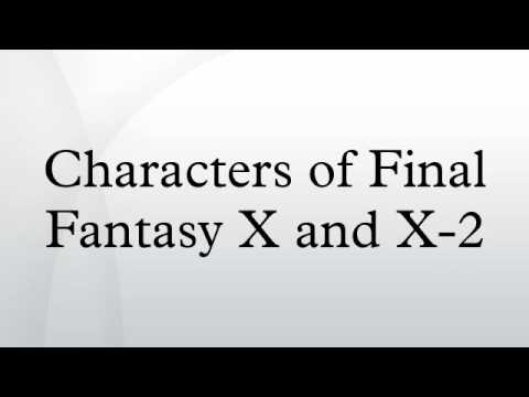 Characters of Final Fantasy X and X-2