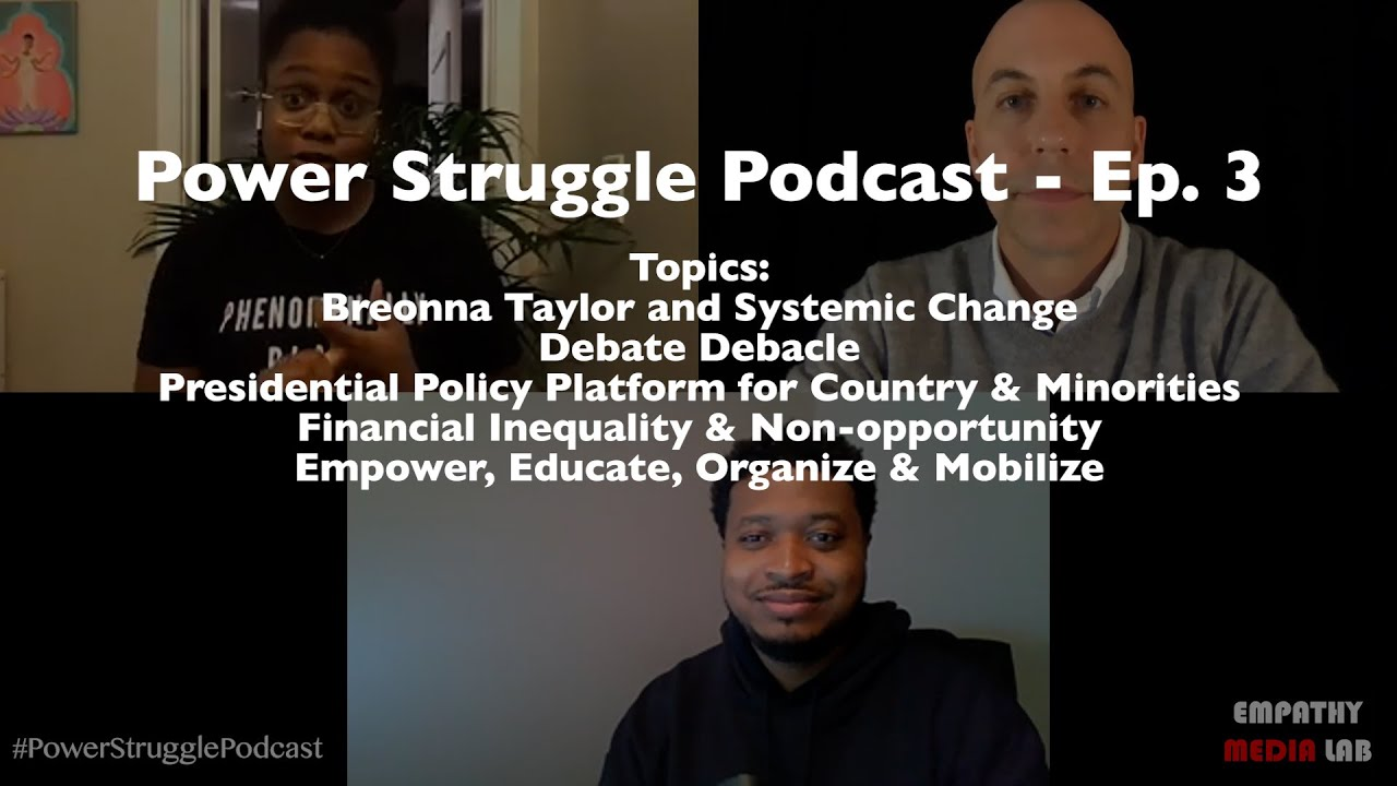 Power Struggle Podcast - Episode 3 - Breonna Taylor, Debate Debacle, Financial Inequality