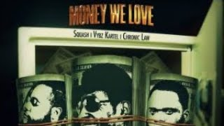 Squash & Vybz Kartel - Money We Love Ft. Chronic Law   Official Audio   November 2020