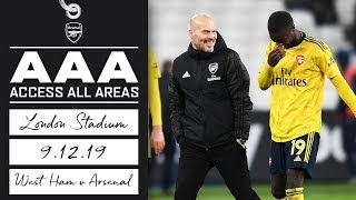 ACCESS ALL AREAS | West Ham 1-3 Arsenal | London Stadium