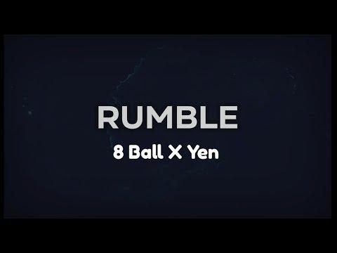 8 Ball X YEN - Rumble (prod. By MC Pint)