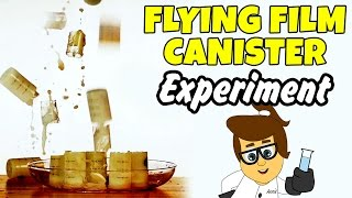 Flying Film Canisters Amazing Science Experiment That You Can Do At Home DIY