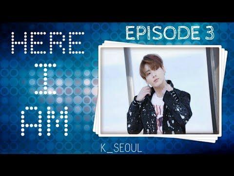 [Jungkook FF] Here I am - Episode 3