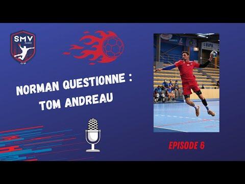Norman Questionne - Episode 6 - Tom Andreau