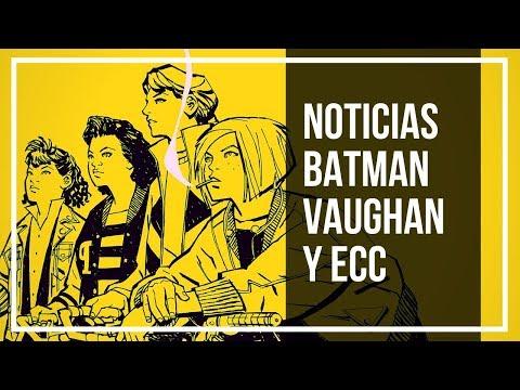 El futuro de Batman, Vaughan al cine y ECC | NOTICIAS