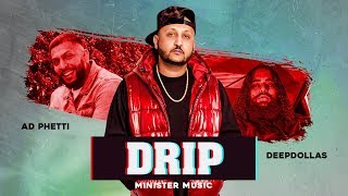 Drip Ad Phetti Deep Dollas Free MP3 Song Download 320 Kbps