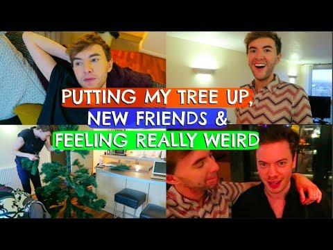 PUTTING MY TREE UP, NEW FRIENDS & FEELING WEIRD!