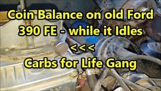 Coin Balanced on 4 Barrel Holley Carbed Ford 390 FE - Idling Smooth! (Farm Rescue Original 76 F-250)