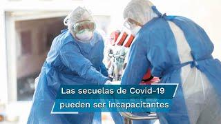 Los expertos indican que las secuelas causadas por el COVID-19 pueden durar semanas o meses