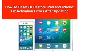 iPad Activation Problem: How To Reset Or Restore iPad To Fix Errors With iOS Update