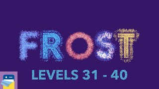 FROST: Levels 31 32 33 34 35 36 37 38 39 40 Walkthrough Solutions & Gameplay (by kunabi brother)