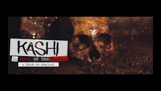 KASHI_In Hunt Of ManEaters   Varanasi   Aghori Documentary