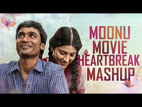 Monnu(3)Movie Heartbreak Mashup Video Song | Dhanush | Shruti Haasan
