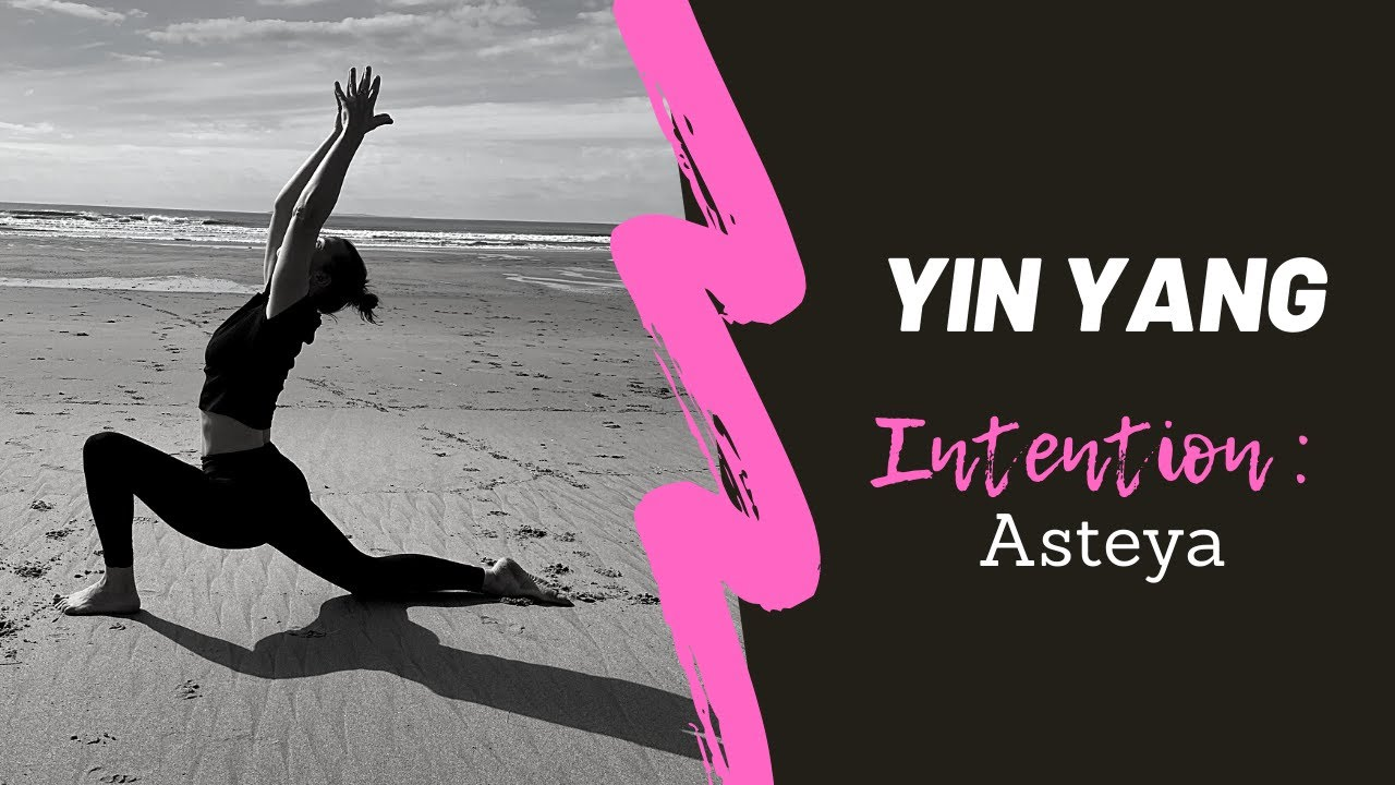 Yin Yang Intention: Asteya