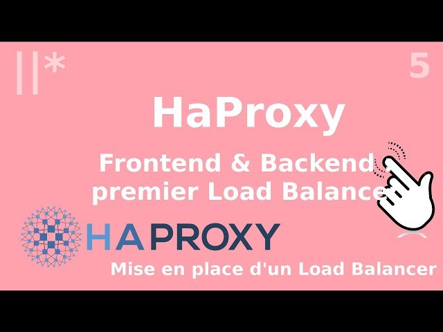 Haproxy - 5. Premier loadbalancer : frontend et backend