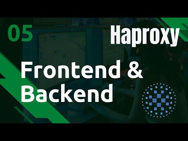 Haproxy - 5. Premier loadbalancer : frontend et backend