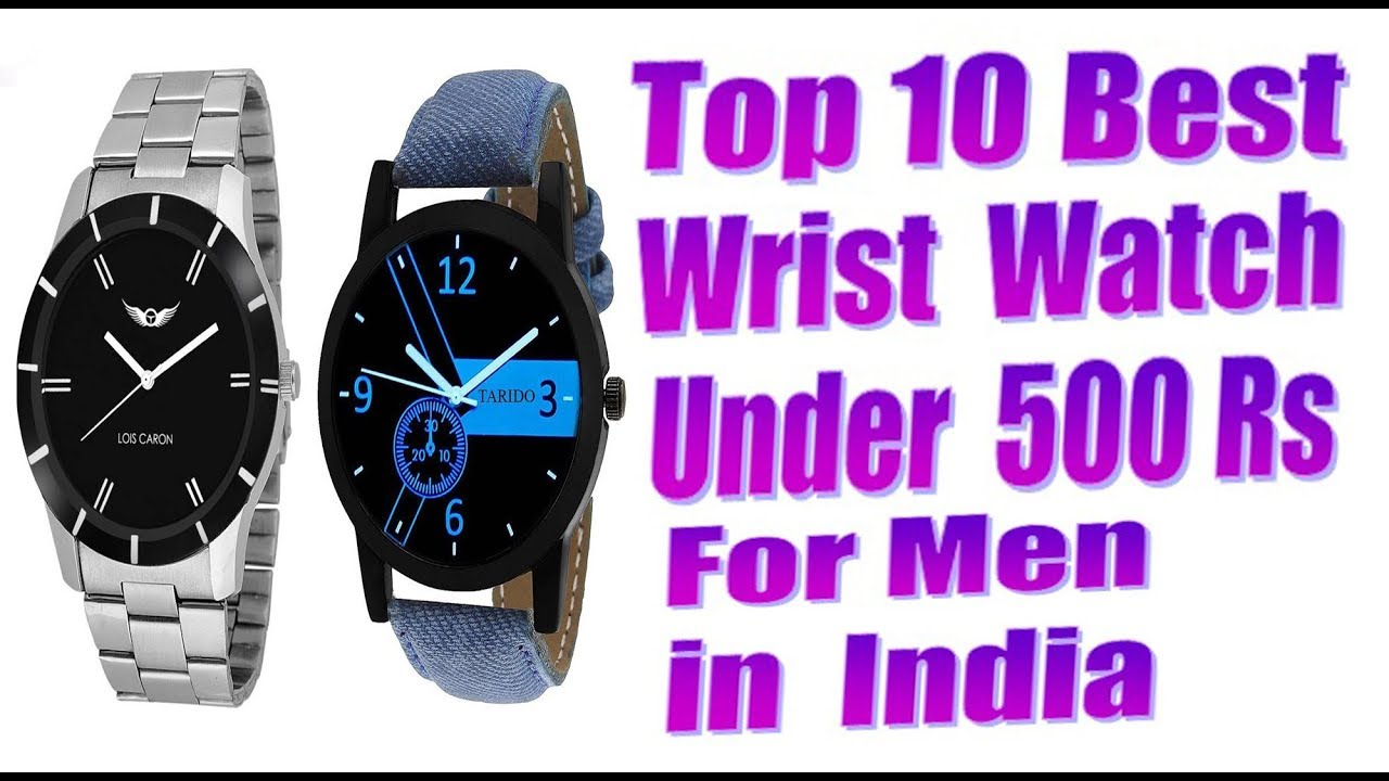 Top 10 Best Wrist Watches Under 500 Rs In India For Men Youtube
