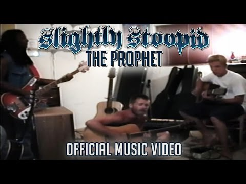 The Prophet - Slightly Stoopid (Official Video)