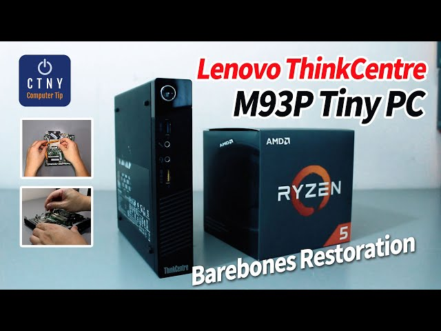 Lenovo ThinkCentre M93P Tiny Mini PC Barebones Restoration – Disassembly / Upgrade