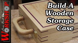 How to build a Wooden Storage Case