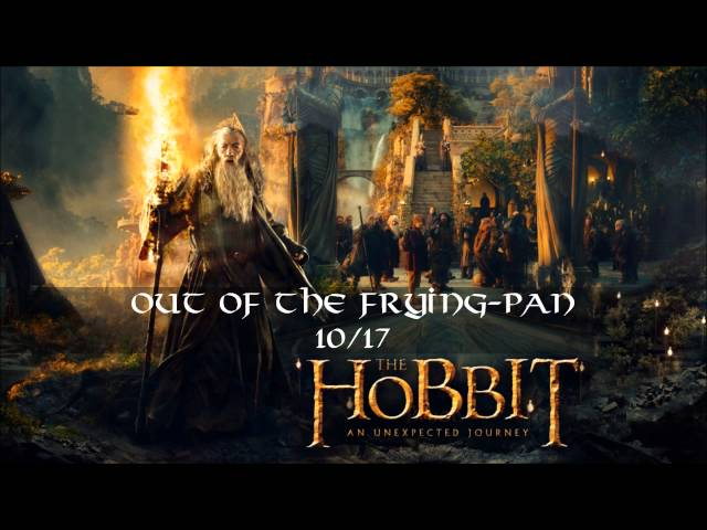10. Out of the Frying-Pan 2.CD - The Hobbit: an Unexpected Journey