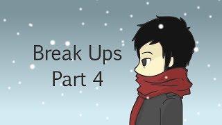 Break Ups: Part 4 thumbnail