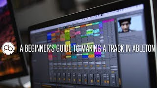 A Beginner's Guide to Making a Track in Ableton w/ DJ Ravine & Saytek