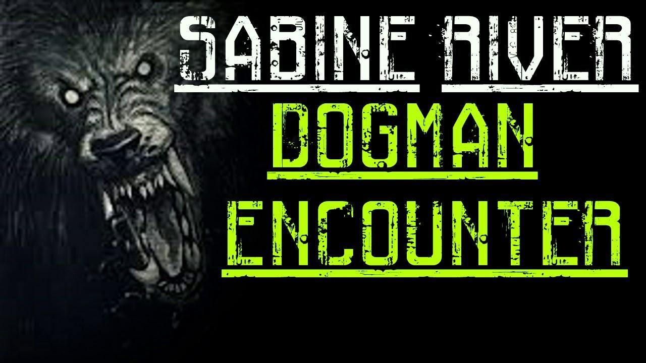 SABINE RIVER DOGMAN ENCOUNTER