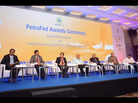 Panel Discussion on 'Implications of GST on Oil & Gas Sector' during PetroFed Awards Ceremony