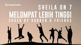 Sheila On 7 - Melompat Lebih Tinggi By Darren & Friends I Cover I Lirik