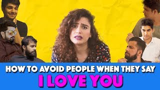 How To Avoid People When They Say I Love You | MangoBaaz