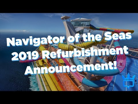 Navigator of the Seas 2019 refurbishment details! Mp3