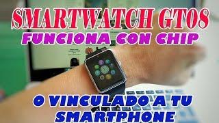 ¿UN SMARTWATCH BLUETOOTH Y CON CHIP AL MISMO TIEMPO? SMARTWATCH GT08-  REVIEW en ESPAÑOL & ENGLISH