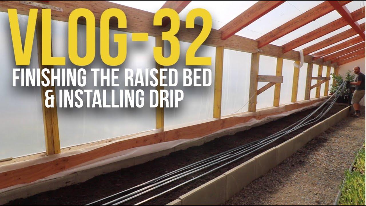 VLOG   32   Finishing The Raised Bed U0026 Installing Drip Irrigation   YouTube