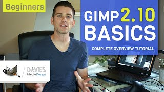 GIMP 2.10 Basics: Complete Overview Tutorial for Beginners 2018
