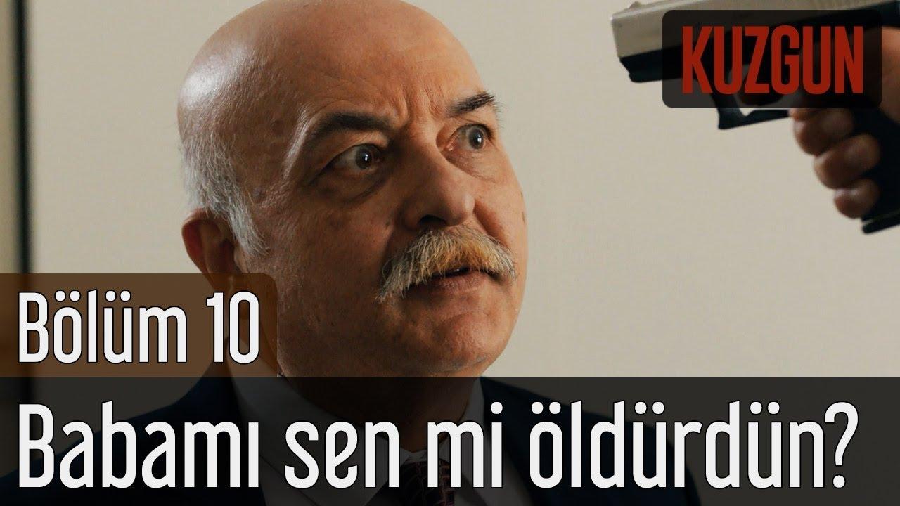 Kuzgun 10. Bölüm - Babamı Sen mi Öldürdün?