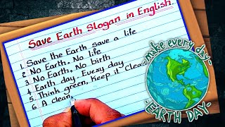 Slogans on Save Earth | Save Earth Slogan 2021 | Earth Day slogan | Save Earth save Life